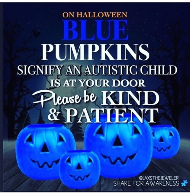 "Halloween Image that shows blue pumpkins and reads ""On Halloween Blue Pumpkins Signify an Autistic Child is at your door. Please be kind and Patient"""